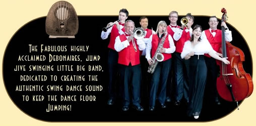 The Fabulous Highly Acclaimed Debonaires Jump Jive Swinging Little Big Band